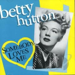 Hutton, Betty - Somebody Loves Me CD Cover Art