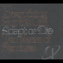 Everything But The Girl - Adapt or Die: Ten Years of Remixes CD Cover Art