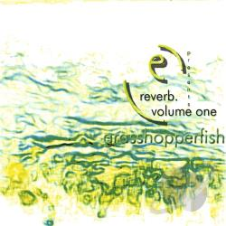 E - Reverb, Vol. 1: Grasshopperfish CD Cover Art