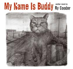 Cooder, Ry - My Name Is Buddy CD Cover Art