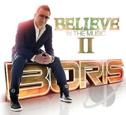 Boris, DJ - Believe in the Music, Vol. 2 CD Cover Art