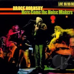 Hornsby, Bruce - Here Come the Noise Makers CD Cover Art