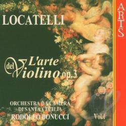 Bonucci / Locatelli - Locatelli: L'arte del violino Op.3, Vol. 1 CD Cover Art