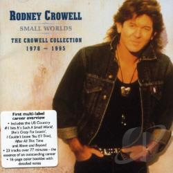 Crowell, Rodney - Small Worlds: The Crowell Collection 1978-1995 CD Cover Art