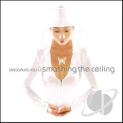 Magdalen Hsu Li - Smashing the Ceiling CD Cover Art