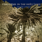 Christmas In The Holy Land-Ancient Christian Litur - Christmas in the Holy Land: Ancient Christian Liturgies CD Cover Art