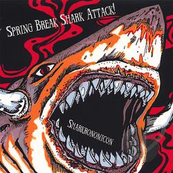Spring Break Shark Attack! - Sharkronomicon CD Cover Art