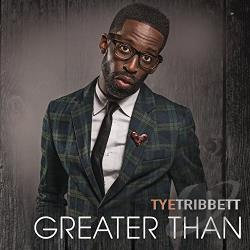 Tribbett, Tye - Greater Than CD Cover Art