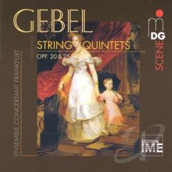 Ensemble Concertant - Gebel: String Quintets, Opp. 20 & 25 CD Cover Art