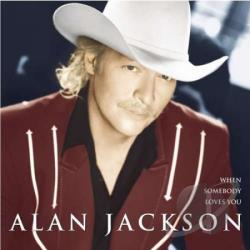 Jackson, Alan - When Somebody Loves You CD Cover Art
