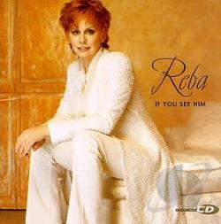Mcentire, Reba - If You See Him CD Cover Art