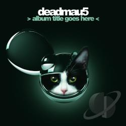 Deadmau5 - Album Title Goes Here CD Cover Art