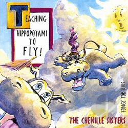 Chenille Sisters - Teaching Hippopotami to Fly CD Cover Art