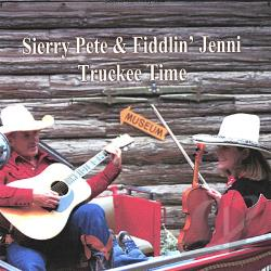 Pete, Sierry & Fiddlin' Jenni - Truckee Time CD Cover Art