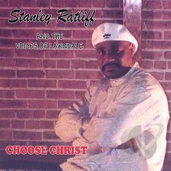 Ratliff, Stanley & The Voices Of Lawndale - Choose Christ CD Cover Art