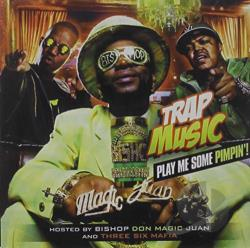 Bishop Don Magic Juan / Three 6 Mafia - Trap Music: Play Me Some Pimpin'! CD Cover Art