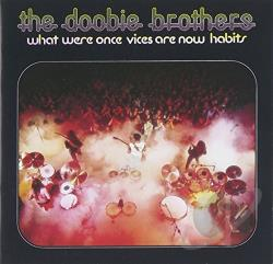 Doobie Brothers - What Were Once Vices Are Now Habits CD Cover Art