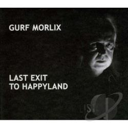 Morlix, Gurf - Last Exit to Happyland CD Cover Art