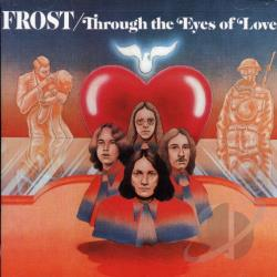 Frost - Through the Eyes of Love CD Cover Art