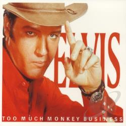 Presley, Elvis - Too Much Monkey Business CD Cover Art
