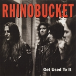 Rhino Bucket - Get Used To It CD Cover Art