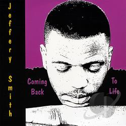 Smith, Jeffery - Coming Back To Life CD Cover Art
