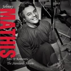 Mathis, Johnny - Isn't It Romantic: The Standards Album CD Cover Art