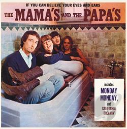 Mama's & The Papa's - If You Can Believe Your Eyes and Ears CD Cover Art