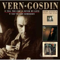 Gosdin, Vern - Till the End/Never My Love/You've Got Somebody CD Cover Art