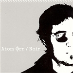 Atom Orr - Noir CD Cover Art