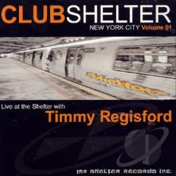 Regisford, Timmy - Club Shelter NYC Vol. 1 CD Cover Art