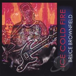 Brownfield, Bruce - Ice Cold Fire CD Cover Art