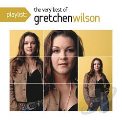 Wilson, Gretchen - Playlist: The Very Best of Gretchen Wilson CD Cover Art