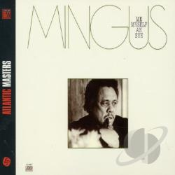 Mingus, Charles - Me, Myself an Eye CD Cover Art