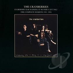 Cranberries - Everybody Else Is Doing It, So Why Can't We?: The Complete Sessions 1991-1993 CD Cover Art