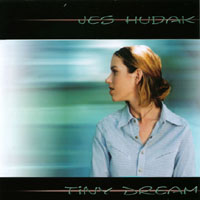 Jes Hudak - Tiny Dream CD Cover Art