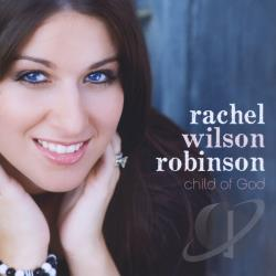 Rachel Wilson Robinson - Child Of God CD Cover Art
