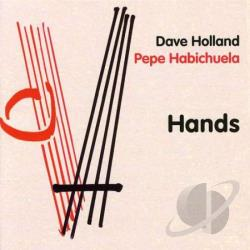 Habichuela, Pepe / Holland, Dave - Hands CD Cover Art