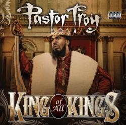Troy, Pastor - King Of All Kings CD Cover Art