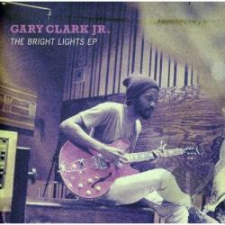 Clark, Gary JR. - Bright Lights EP CD Cover Art