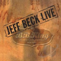 Beck, Jeff - Jeff Beck Live: B.B. King's Blues Club & Grill, New York CD Cover Art