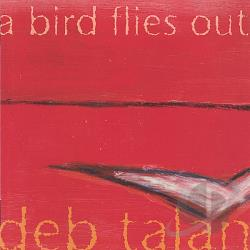Talan, Deb - Bird Flies Out CD Cover Art