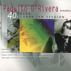 D'Rivera, Paquito - 40 Years of Cuban Jam Session CD Cover Art