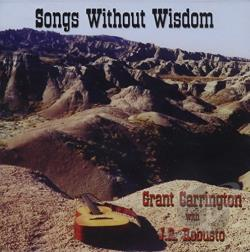 Grant Carrington - Songs Without Wisdom CD Cover Art