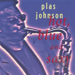 Johnson, Plas - Hot Blue & Saxy CD Cover Art