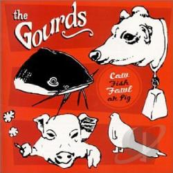 Gourds - Cow Fish Fowl or Pig CD Cover Art