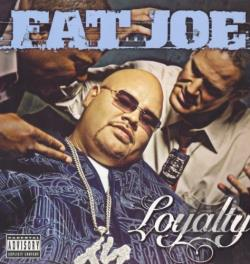 Fat Joe - Loyalty LP Cover Art