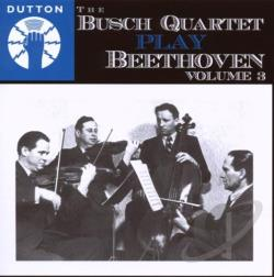 Busch Quartet - Busch Quartet Play Beethoven, Vol. 3 CD Cover Art