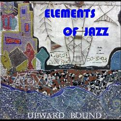 Elements Of Jazz - Upward Bound CD Cover Art