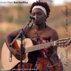 Batchiellilys, Annie-Flore - Mon Chant C'Est Mon Champ CD Cover Art